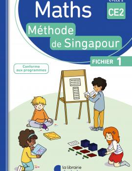Maths de Singapour - Fichier de l'élève 1 CE2