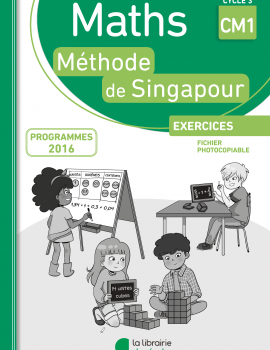 Mathematiques - Methode de Singapour - Fichier photocopiable CM1