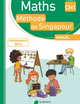 Mathematiques - Methode de Singapour - Manuel - CM1