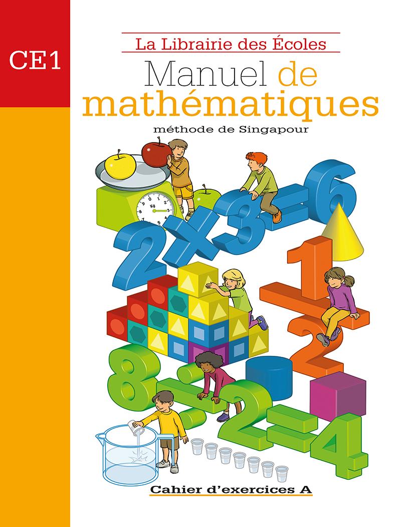 Methode De Singapour Ce1 Cahier D Exercices A Edition 2007 La Librairie Des Ecoles