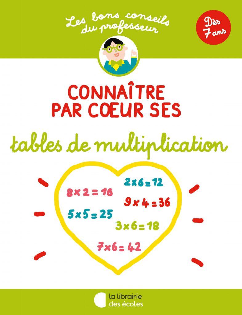 Les bons conseils – Connaître par cœur ses tables de multiplication