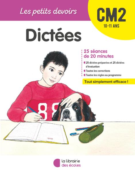 Les Petits devoirs - dictées - CM2 - la librairie des écoles