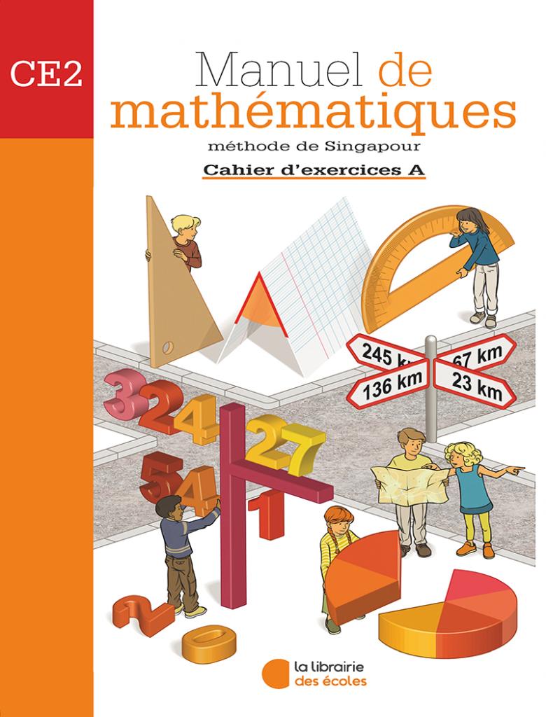 Manuel de mathématiques - Méthode de Singapour - CE2 - Exercice A