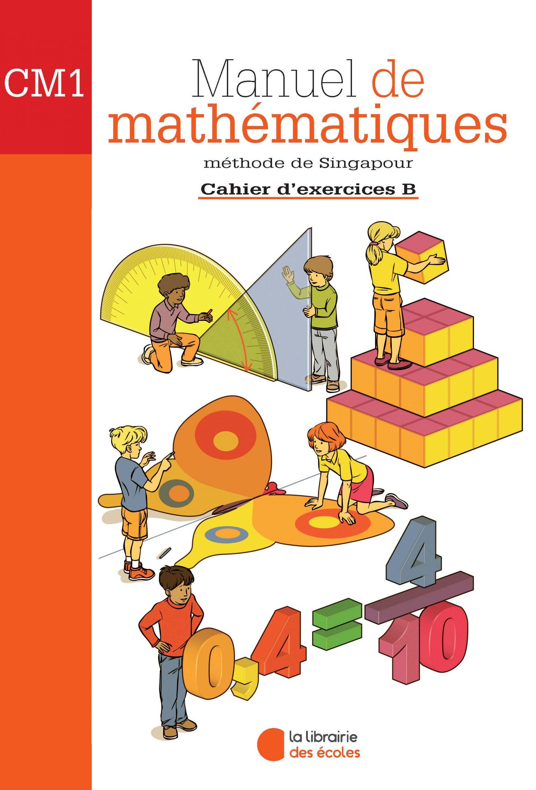 Methode De Singapour Cm1 Cahier D Exercices B Edition 2007 La Librairie Des Ecoles