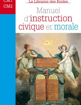 Manuel d'instruction civique et morale - CM1 CM2