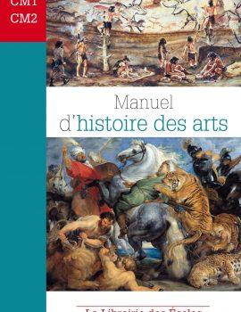 Manuel d'histoire des arts CM1-CM2