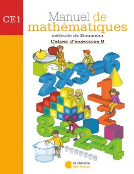 Cahier d'exercices de mathématiques B CE1 - Méthode de Singapour