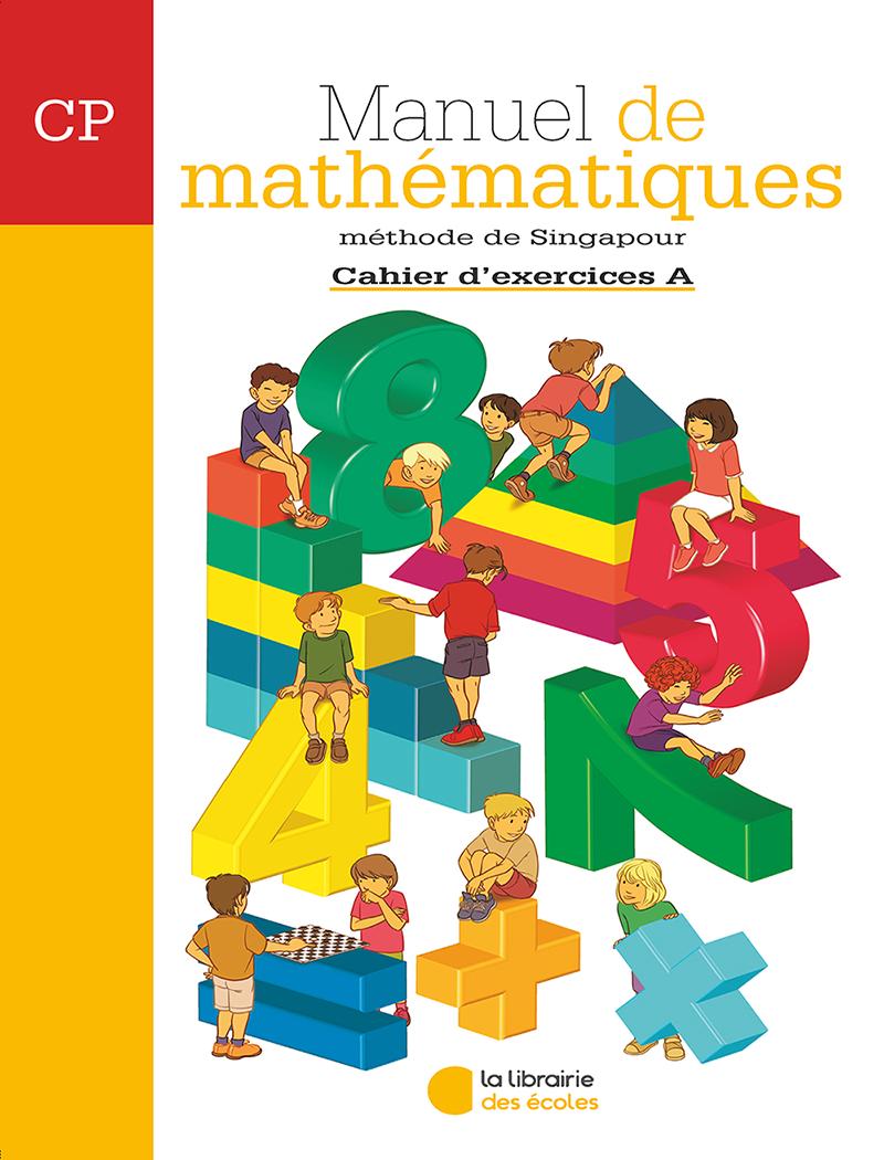 Methode De Singapour Cp Cahier D Exercices A Edition 2007 La Librairie Des Ecoles