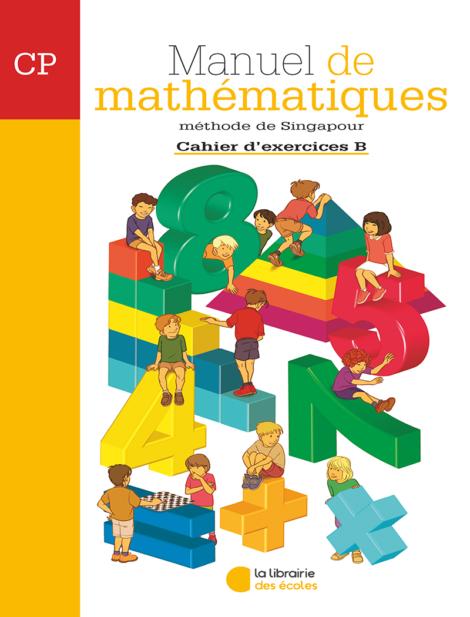 Manuel de mathématiques CP - Méthode de Singapour - La librairie des écoles