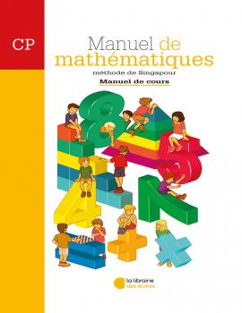 Manuel de cours CP - Méthode de Singapour - La librairie des écoles