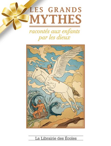 Les grands mythes racontés aux enfants par les dieux