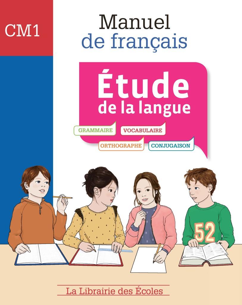 Manuel De Francais Etude De La Langue Cm1 La Librairie Des Ecoles