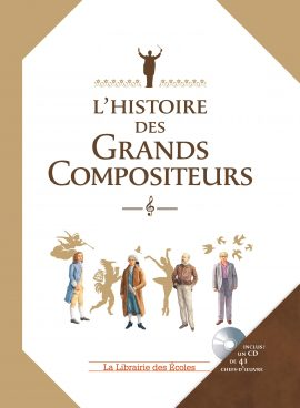 L'histoire des Grands Compositeurs