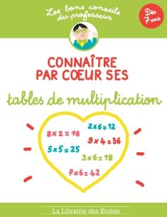 Les bons conseils - Connaître par cœur ses tables de multiplication