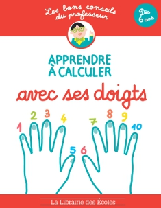 Les bons conseils - Apprendre à calculer avec ses doigts