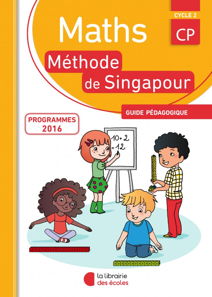 Méthode de Singapour - Maths - guide pédagogique - CP - édition 2016