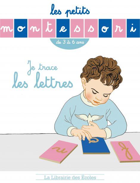 Les petits Montessori - Je trace les lettres