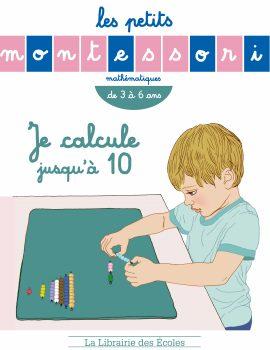 Les petits Monterssori je calcule jusqu'à 10