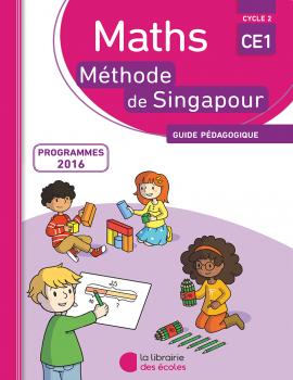 Méthode de Singapour - Ce1 - guide pédagogique - édition 2016