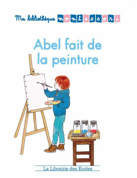 Ma bibliothèque Montessori - Abel fait de la peinture