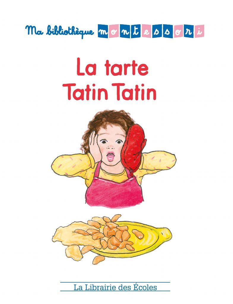 Ma bibliothèque Montessori - La tarte Tatin tatin