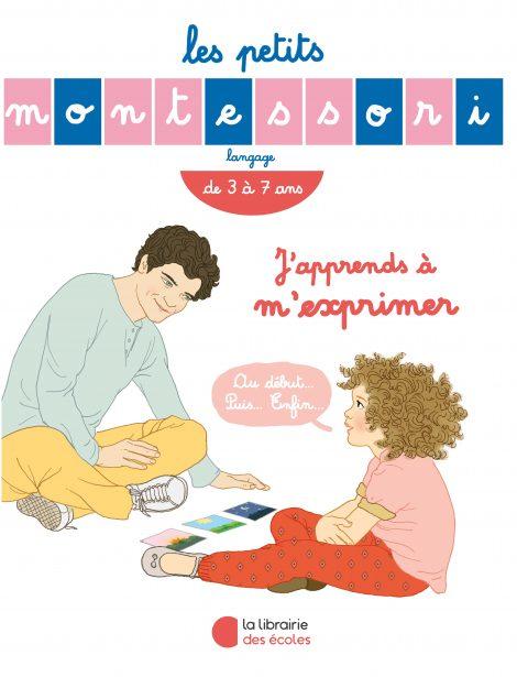 • Les Petits Montessori – J'apprends à m'exprimer