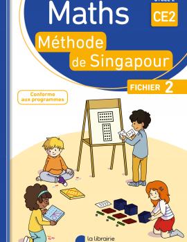 Maths de Singapour - Fichier de l'élève 2 CE2