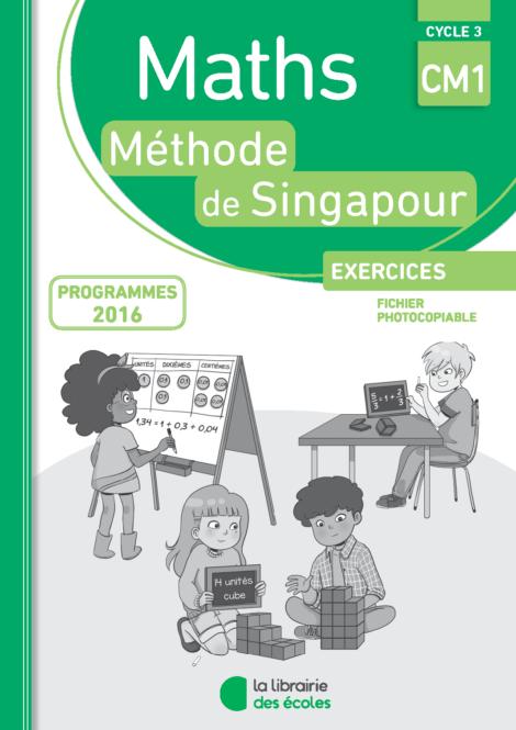 Méthode de Singapour - La Librairie des écoles - CM1