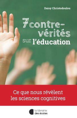 7 contre-vérites sur l'éducation