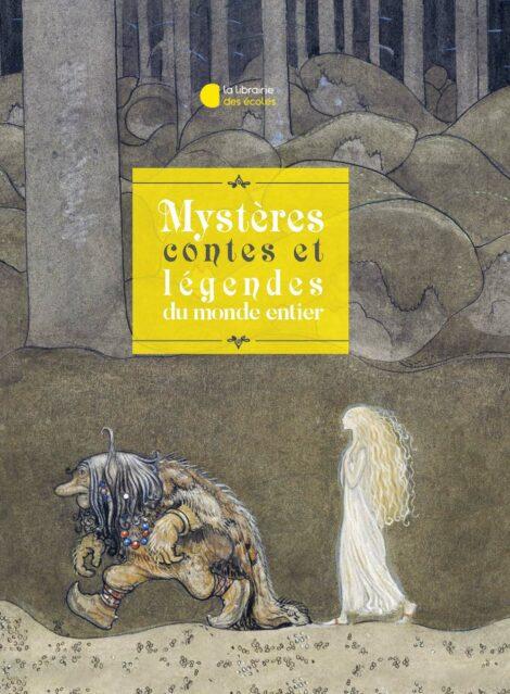 Mystères Contes et légendes du monde entier