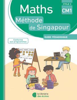 Méthode de Singapour - CM1 - guide pédagogique