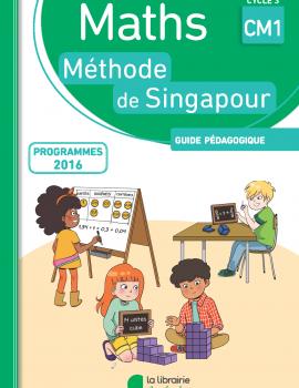 Guide pédagogique - Méthode de Singapour CM1