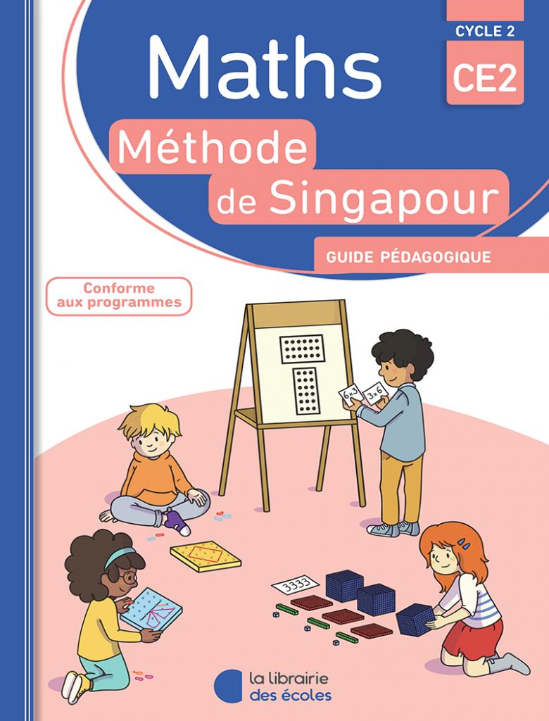 Méthode de Singapour - CE2 - Edition 2016 - guide pédagogique
