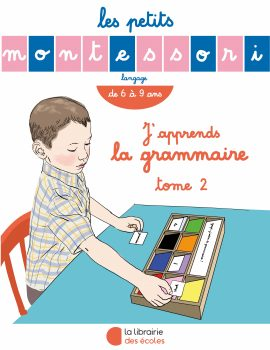 Les petits Montessori - J'apprends la grammaire - tome 2