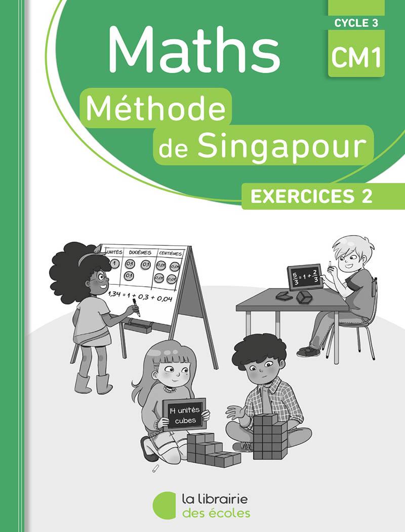Methode De Singapour Edition 2018 Pack De 10 Cahiers D Exercices 2 Cm1 Pratique Autonome La Librairie Des Ecoles