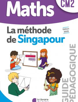 Méthode de Singapour - La Librairie des écoles - CM2 - guide pédagogique