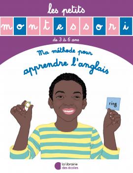 Les petits Montessori - Ma méthode pour apprendre l'anglais - La Librairie des écoles