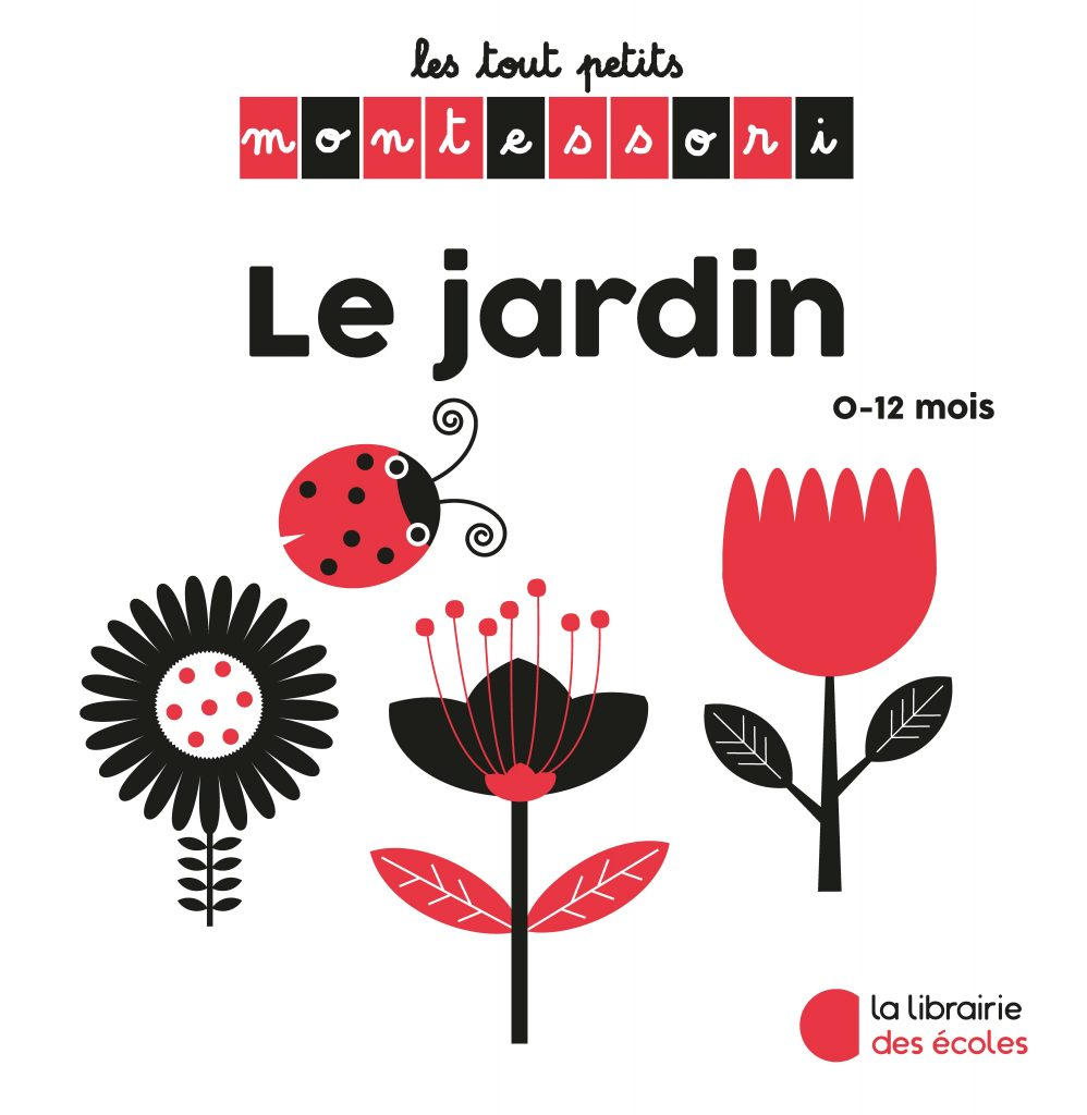 Les petits Montessori - La Librairie des écoles - Le jardin