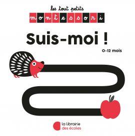 Les petits Montessori - La Librairie des écoles - Suis-moi