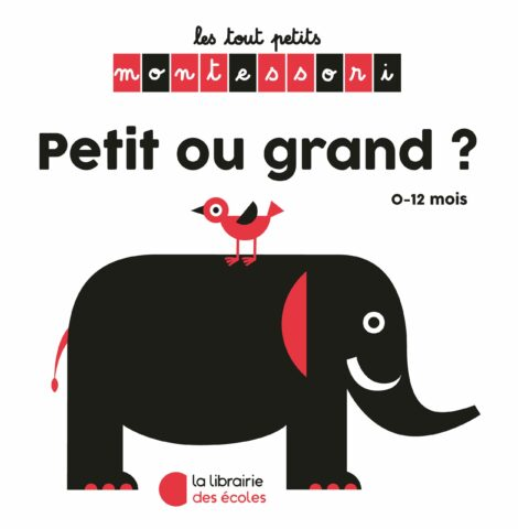 Les petits Montessori - La Librairie des écoles - Petit ou grand ?