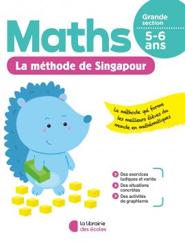 La méthode de Singapour - Maths - Grande section - soutien scolaire - La Librairie des écoles