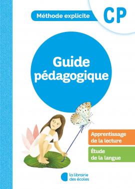 Méthode explicite - CP - Guide pédagogique - La Librairie des écoles