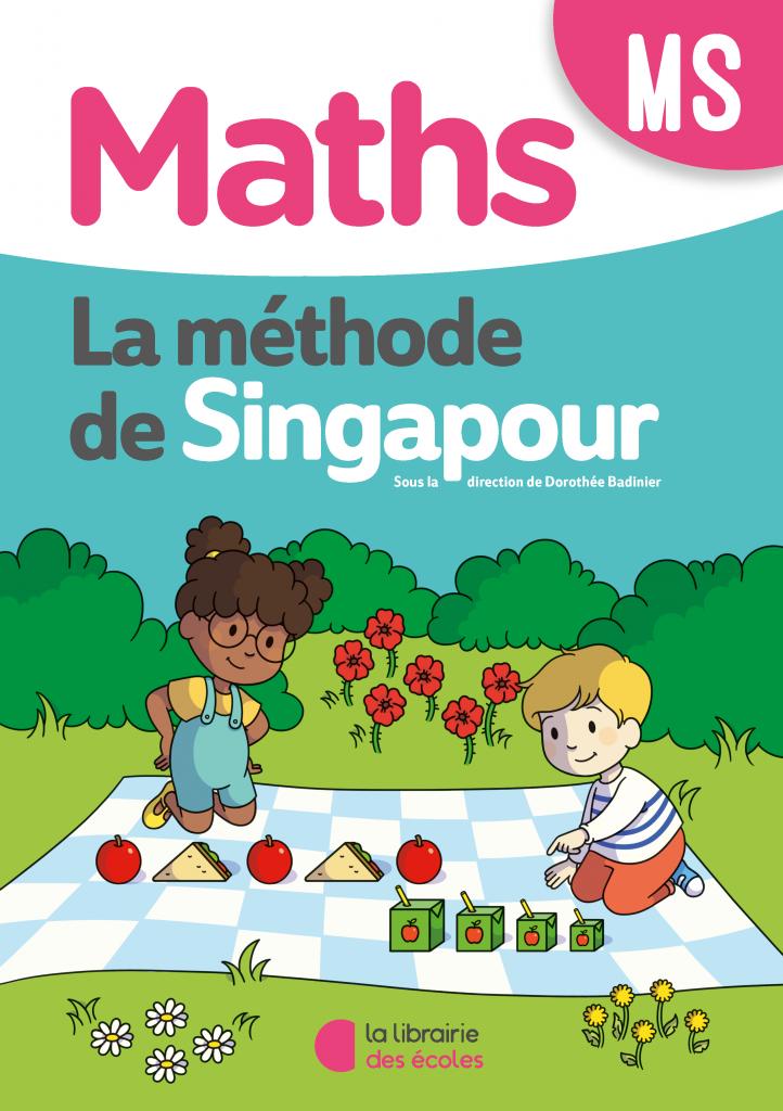 La méthode de Singapour - Fichier de l'élève - MS - édition 2020