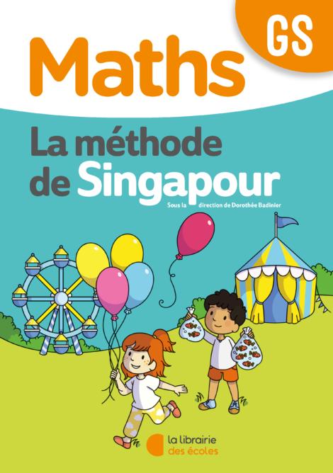 La méthode de Singapour - Fichier de l'élève - GS - édition 2020