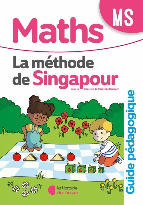 La méthode de Singapour - Guide pédagogique - MS - édition 2020