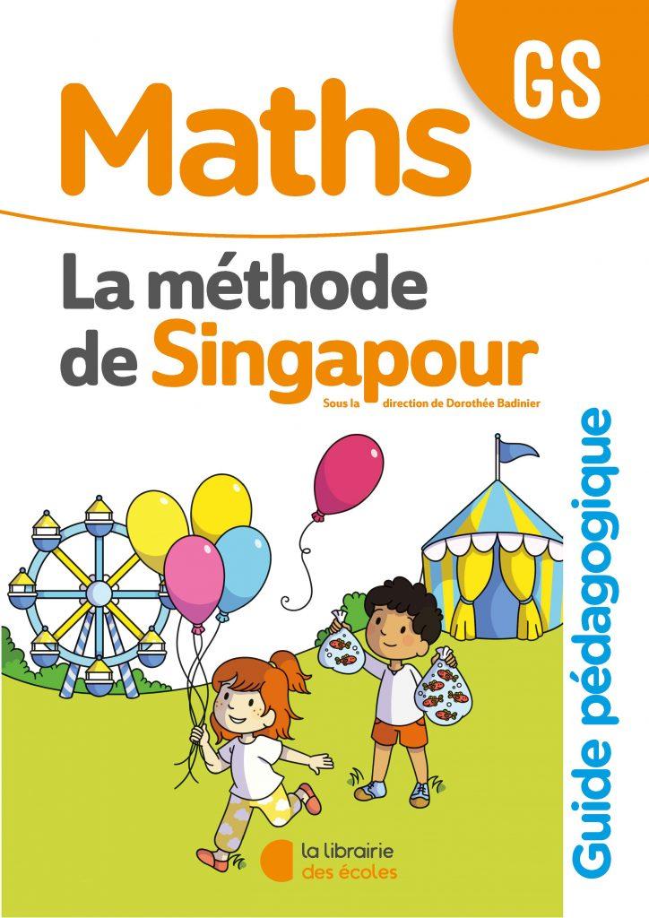 La méthode de Singapour - Guide pédagogique - GS - édition 2020