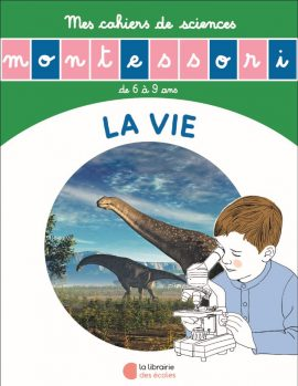 L'histoire de la vie - Mon cahier de sciences