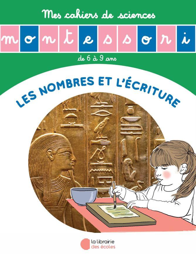 Mes cahiers de sciences - Montessori - Les nombre et l'écriture
