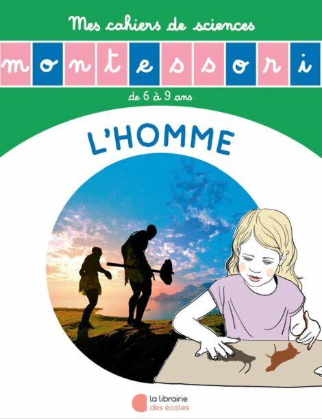 L'histoire de l'homme - Mon cahier de sciences - Montessori