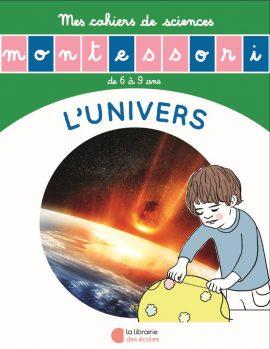 L'histoire de l'univers - Mon cahier de sciences